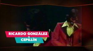 """A través de mi vida - Ricardo González """"Cepillín"""""""