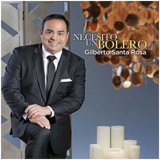 Gilberto Santa Rosa: necesito un bolero